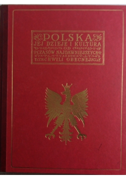 Polska jej dzieje i kultura od czasów najdawniejszych aż do chwili obecnej,1929 r.