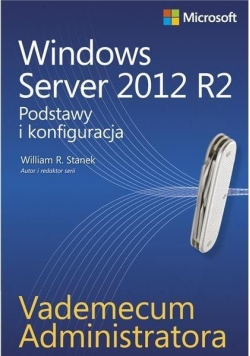 Windows Server 2012 R2. Podstawy i konfiguracja