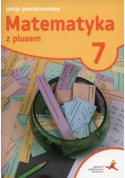 Matematyka z plusem 7 Lekcje powtórzeniowe