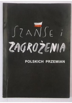 Szanse i zagrożenia polskich przemian