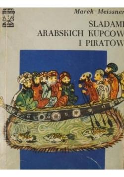 Śladami Arabskich kupców i piratów