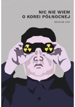 Nic nie wiem o Korei Północnej