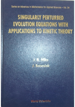 SIngularly perturbed evolution equations with applications to kinetic theory