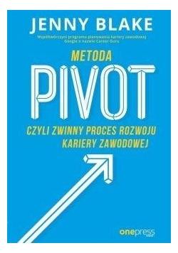 Metoda Pivot czyli zwinny proces rozwoju kariery..