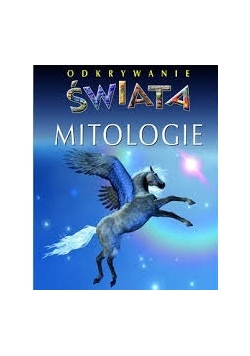 Odkrywanie świata Mitologie