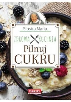 Siostra Maria - Zdrowa Kuchnia - Pilnuj cukru
