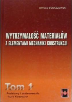 Wytrzymałość materiałów z elementami mechaniki konstrukcji, t. I