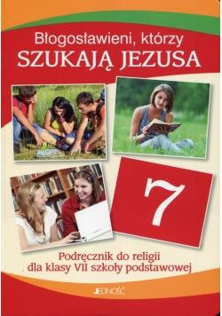 Błogosławieni którzy szukają Jezusa Religia 7 Podręcznik