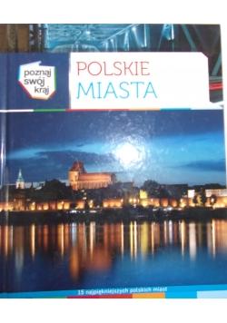 Polskie miasta 15 najpiękniejszych polskich miast
