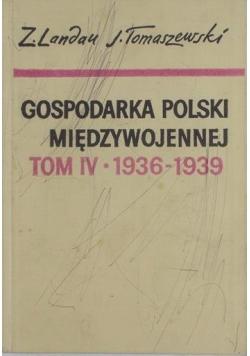 Gospodarka Polski międzywojennej tom IV 1936-1939