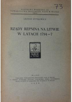 Rozprawy wydziału III Towarzystwa Przyjaciół Nauk w WIlnie, Tom X. Rządy Repnina na Litwie w latach 1794 - 7, 1938 r.
