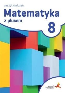 Matematyka SP 8 Z Plusem ćwiczenia w.2018 GWO