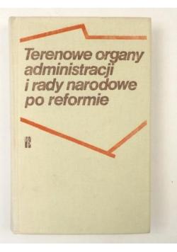 Terenowe organy administracji i rady narodowe po reformie