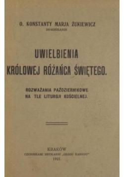 Uwielbienia Królowej Różańca Świętego ,1921r.
