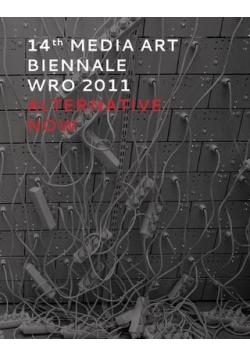 14 th Media Art Biennale wro 2011 Alternative now