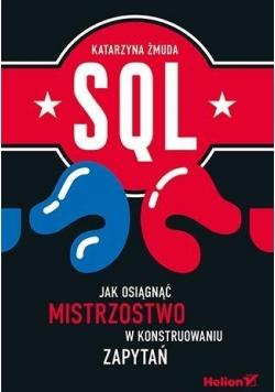 SQL. Jak osiągnąć mistrzostwo w konstruow. zapytań