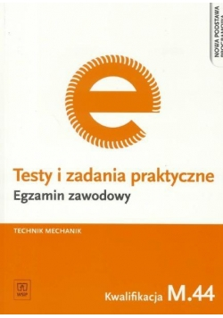 Testy i zad. prakt. Tech. mechanik kwal. M.44 WSiP