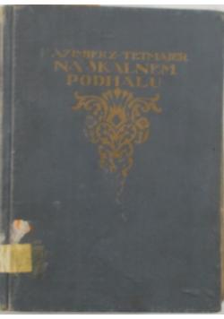 Na skalnym Podhalu, 1913r.