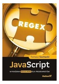 JavaScript. Wyrażenia regularne dla programistów