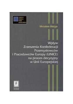 Wpływ Zrzeszenia Konfederacji Przemysłowców i Pracodawców Europy na proces decyzyjny w Unii Europejskiej