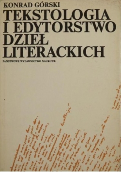Tekstologia i edytorstwo dzieł literackich