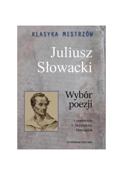 Klasyka mistrzów. Juliusz Słowacki. Wybór poezji