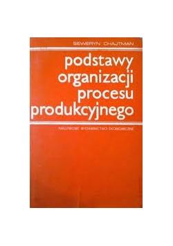 Podstawy organizacji procesu produkcyjnego