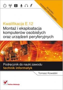 Kwalifikacja E.12. Montaż i ekspl. komputerów...