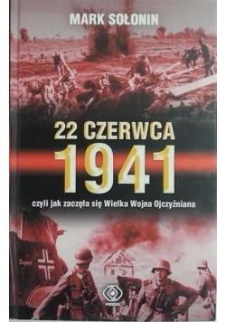 22 czerwca 1941 czyli jak zaczęła się Wielka Wojna Ojczyźniana
