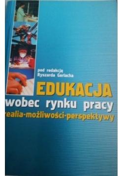 Edukacja wobec rynku pracy