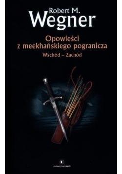 Opowieści z meekhańskiego pogranicza Wsch-Zach