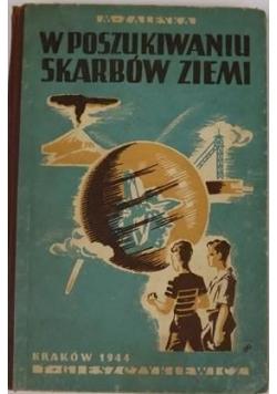W poszukiwaniu skarbów Ziemi, 1944 r.