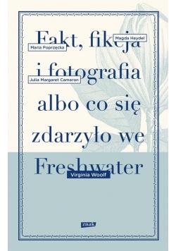 Fakt, fikcja i fotografia albo co się zdarzyło we Freshwater, Nowa
