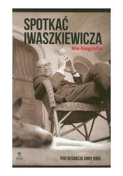 Spotkać Iwaszkiewicza
