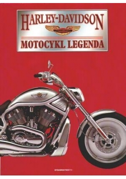 Harley-Davidson Motocykle legenda