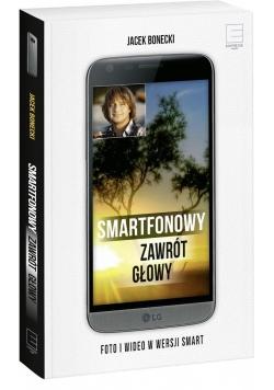 Smartfonowy zawrót głowy. Foto i wideo...