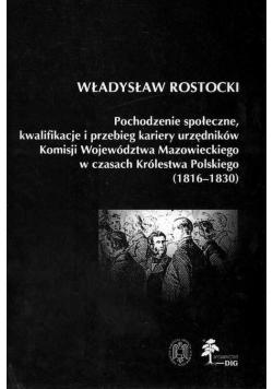 Pochodzenie społeczne kwalifikacje i przebieg kariery urzędników Komisji Województwa Mazowieckiego w czasach Królestwa Polskiego (1816 - 1830)