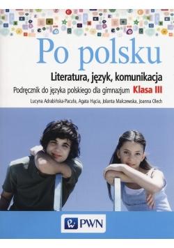 Po polsku 3 Podręcznik Literatura język komunikacja
