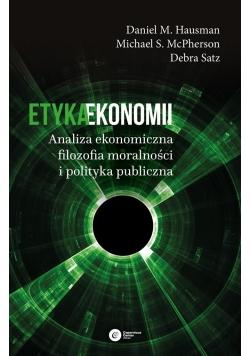 Etyka ekonomii. Analiza ekonomiczna, filozofia..