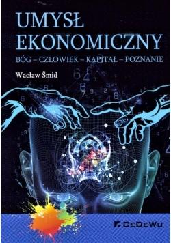 Umysł ekonomiczny. Bóg-Człowiek-Kapitał-Poznanie