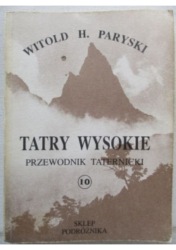 Tatry Wysokie. Przewodnik taternicki, część X