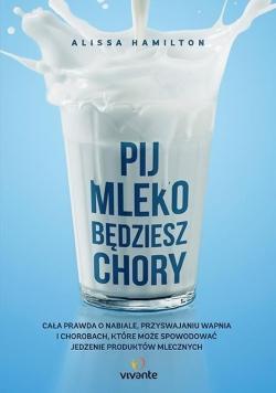 Pij mleko, będziesz chory
