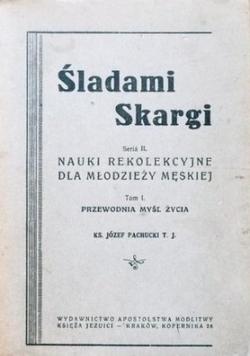 Śladami skargi seria II, nauki rekolekcyjne dla młodzieży męskiej  1947 r.