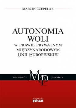 Autonomia woli w prawie prywatnym międzynar. UE