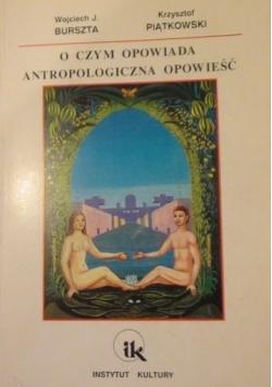 O czym opowiada antropologiczna opowieść