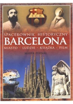 Spacerownik historyczny. Barcelona