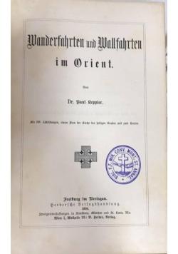 Wanderfahrten und Wallfahrten im Orient, 1894 r.