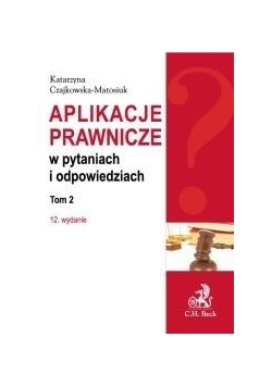 Aplikacje prawnicze w pytaniach i odp. T.2 w.12