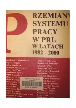 Przemiany systemu pracy w PRL w latach 1982 - 2000