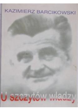 Barcikowski Kazimierz - U szczytów władzy